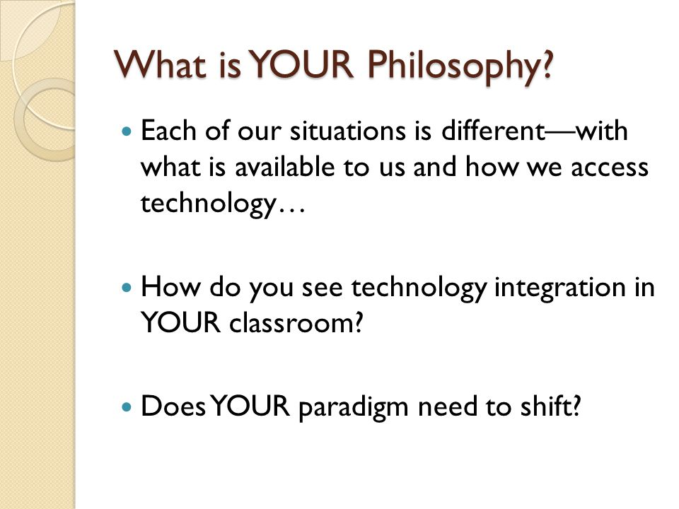 What is YOUR Philosophy.
