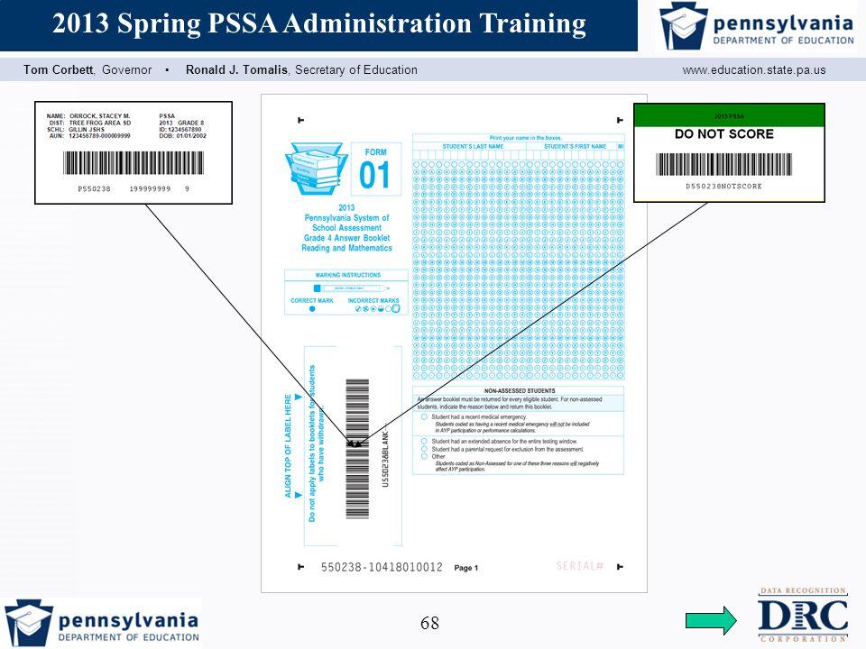 Assessment Coordinator Training Tom Corbett, Governor ▪ Ronald J. Tomalis, Secretary of Educationwww.education.state.pa.us 2013 Spring PSSA Administra