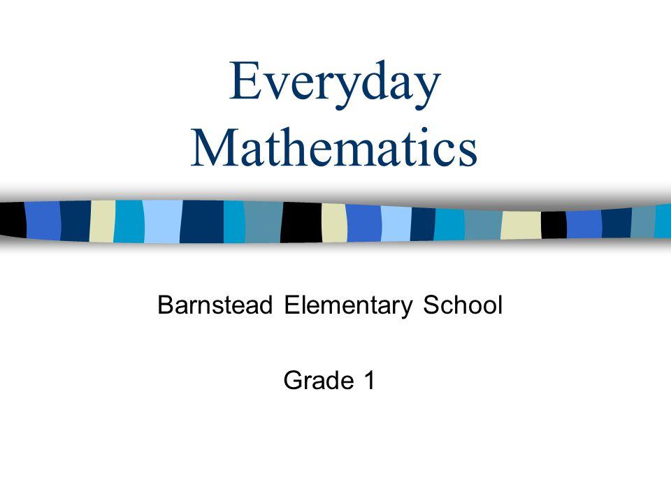 Everyday Mathematics Barnstead Elementary School Grade 1