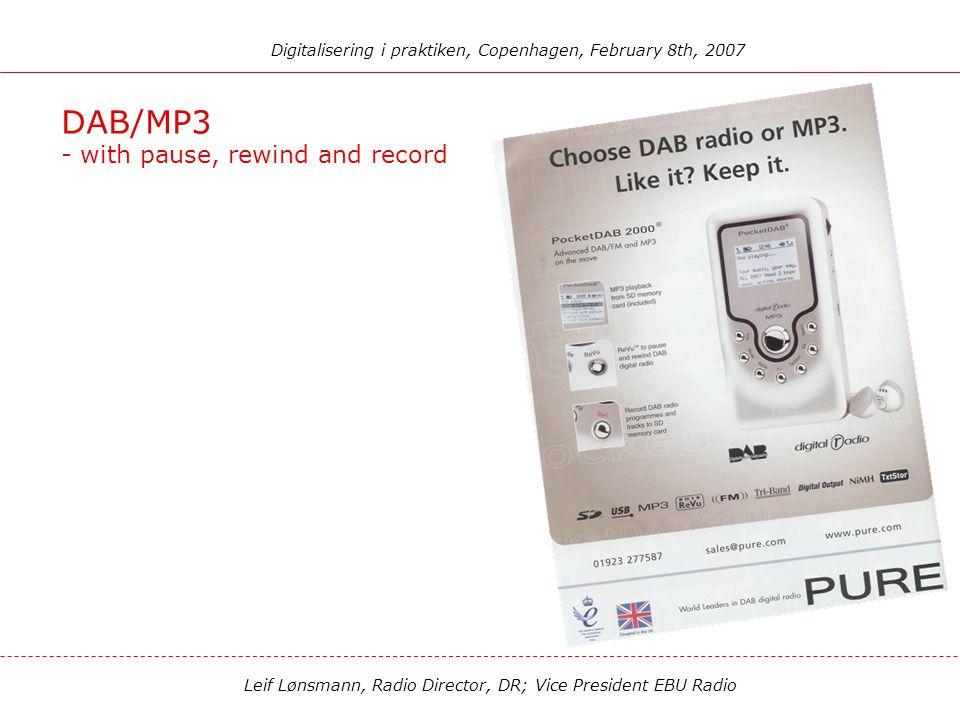 Leif Lønsmann, Radio Director, DR; Vice President EBU Radio Digitalisering i praktiken, Copenhagen, February 8th, 2007 Pocket DAB/MP3 - with EPG