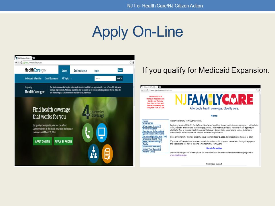 Apply On-Line NJ For Health Care/NJ Citizen Action If you qualify for Medicaid Expansion: