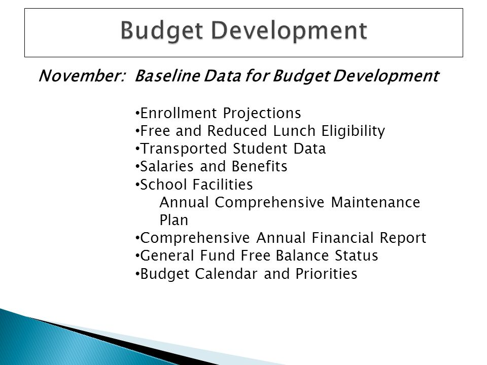 November: Baseline Data for Budget Development Enrollment Projections Free and Reduced Lunch Eligibility Transported Student Data Salaries and Benefit