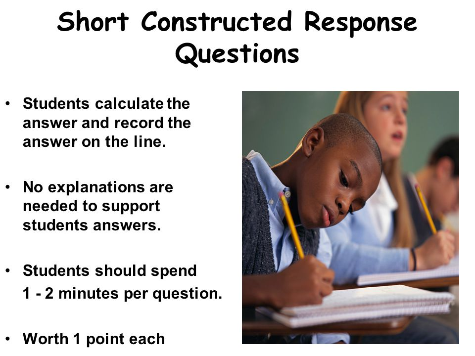 Short Constructed Response Questions Students calculate the answer and record the answer on the line.
