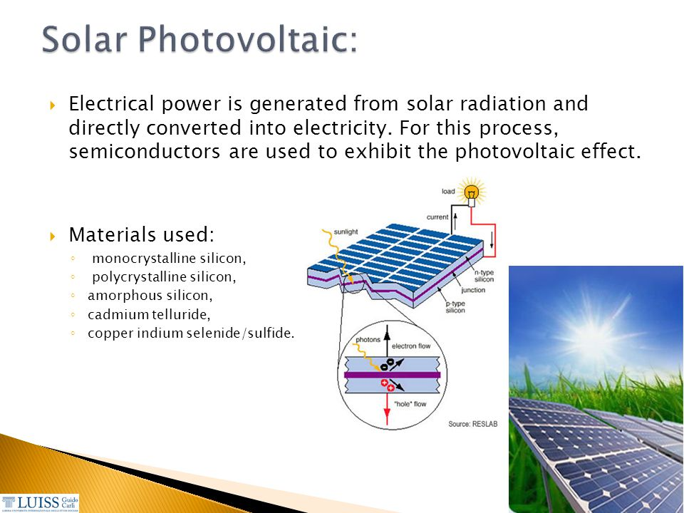  Electrical power is generated from solar radiation and directly converted into electricity. For this process, semiconductors are used to exhibit the