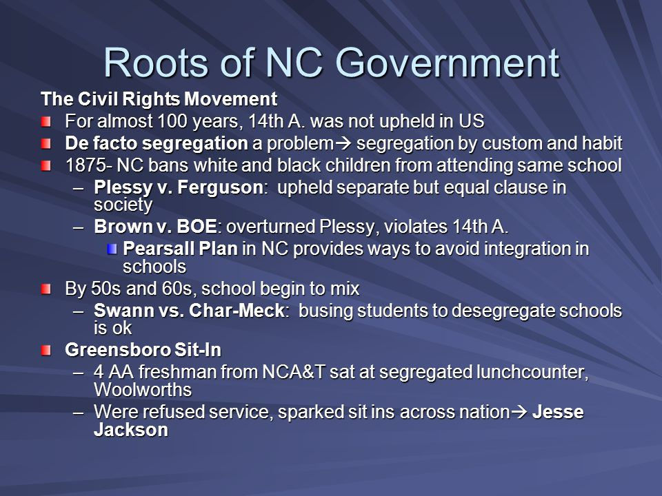 Roots of NC Government The Civil Rights Movement For almost 100 years, 14th A.