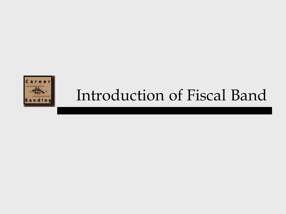 Introduction of Fiscal Band