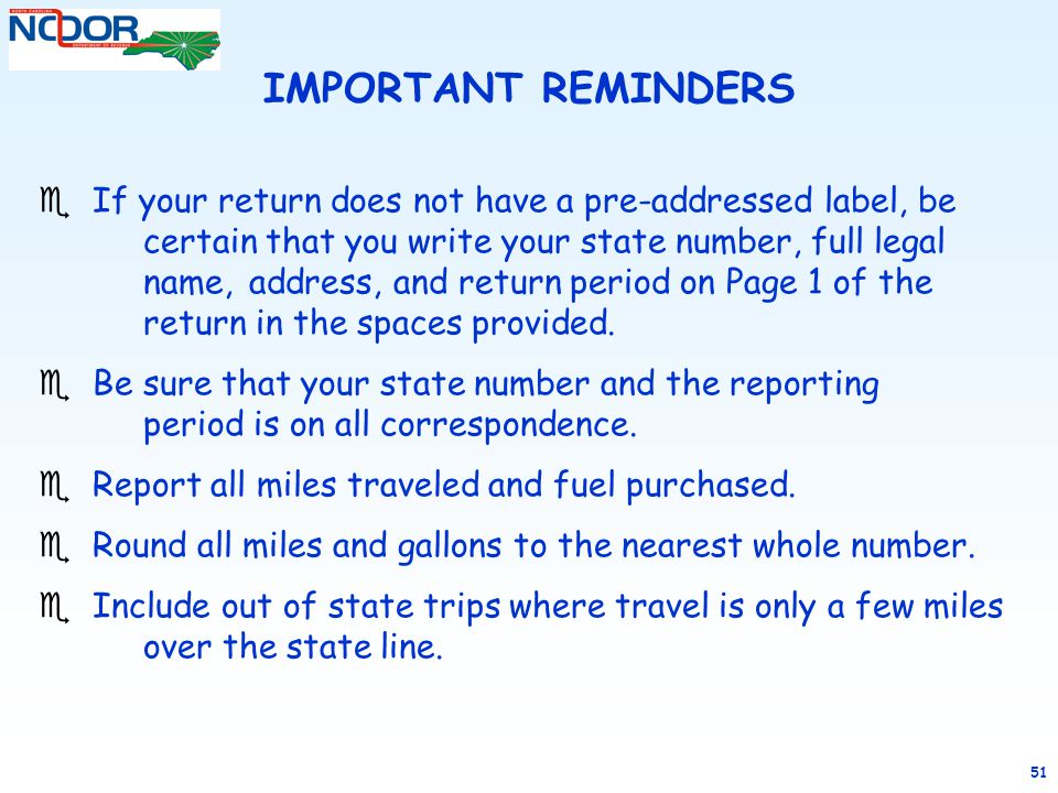 51 e If your return does not have a pre-addressed label, be certain that you write your state number, full legal name, address, and return period on Page 1 of the return in the spaces provided.