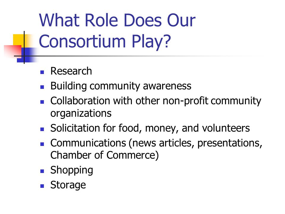 What Role Does Our Consortium Play.
