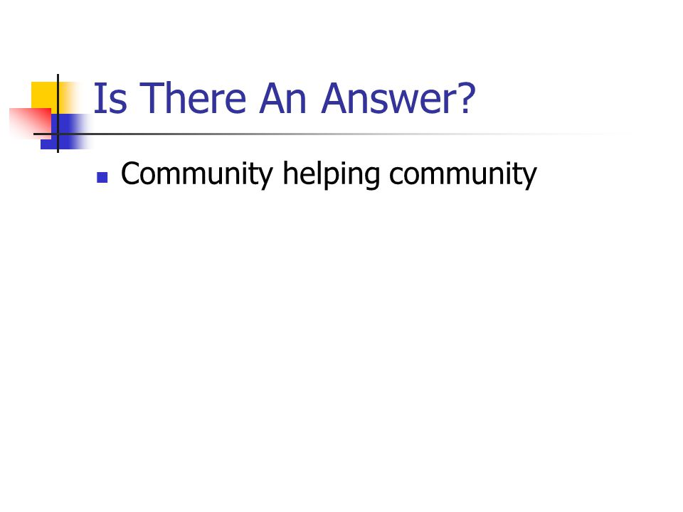 Is There An Answer? Community helping community