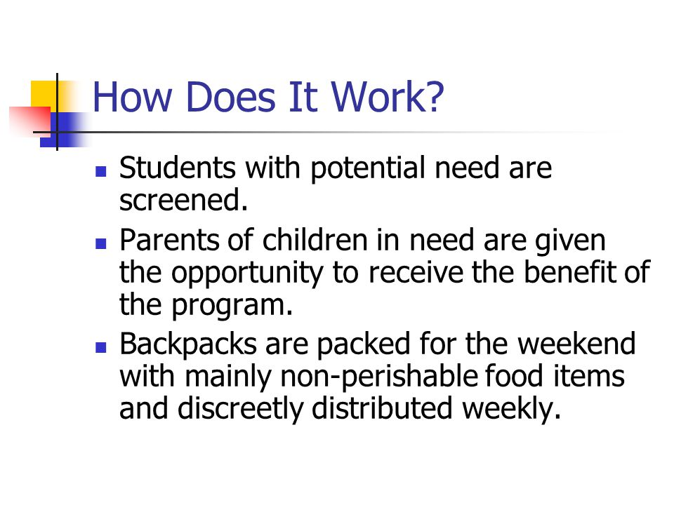 How Does It Work. Students with potential need are screened.