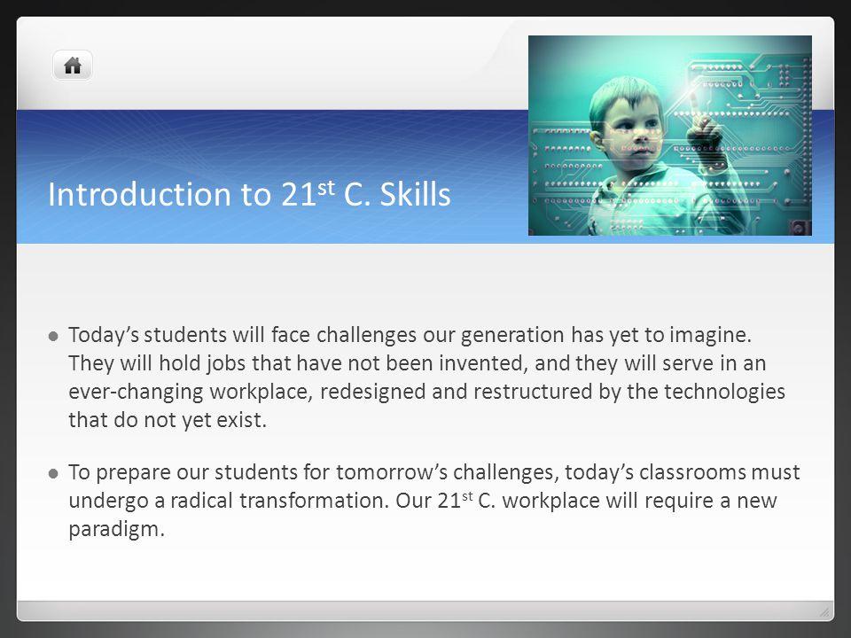Introduction to 21 st C.Skills 21 st C.