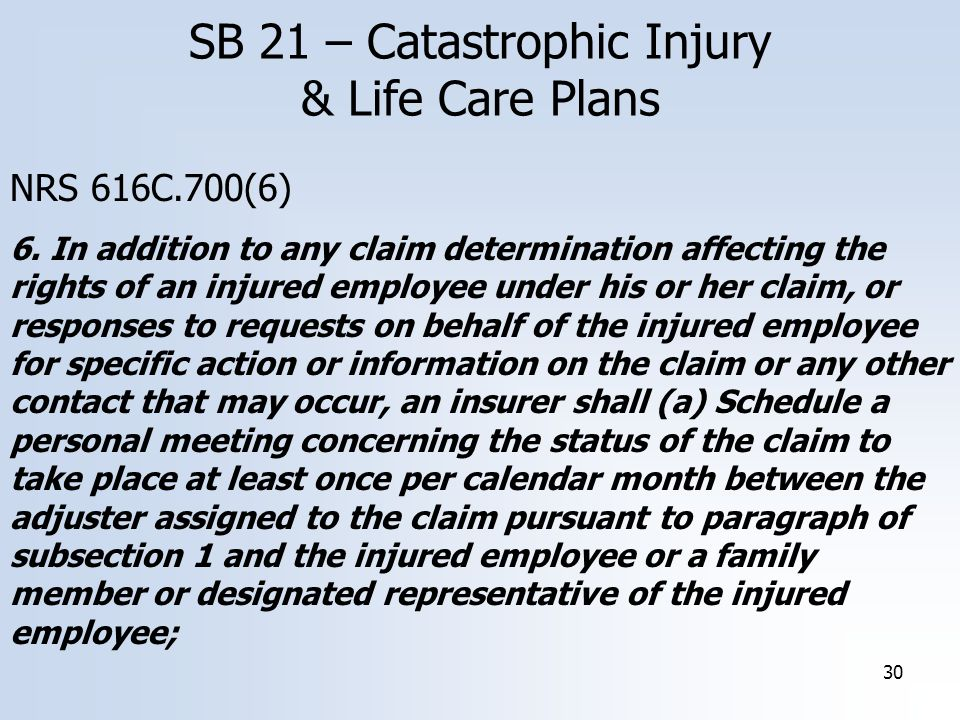 30 NRS 616C.700(6) 6. In addition to any claim determination affecting the rights of an injured employee under his or her claim, or responses to reque