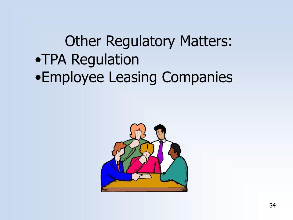 34 Other Regulatory Matters: TPA Regulation Employee Leasing Companies