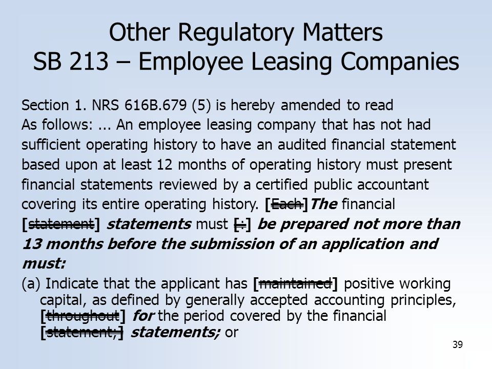 39 Other Regulatory Matters SB 213 – Employee Leasing Companies Section 1. NRS 616B.679 (5) is hereby amended to read As follows:... An employee leasi