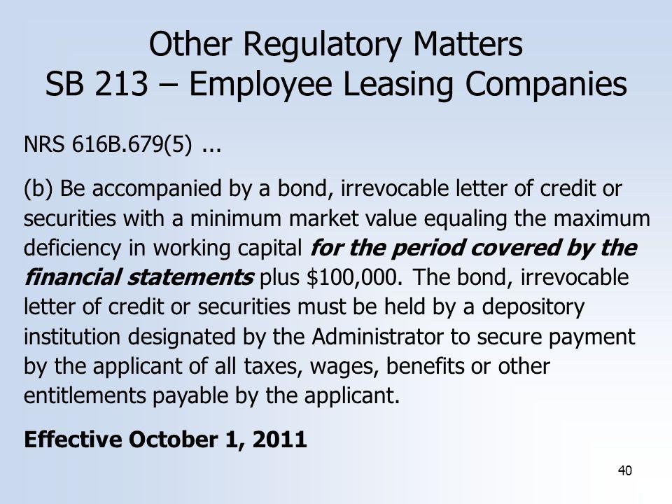 40 Other Regulatory Matters SB 213 – Employee Leasing Companies NRS 616B.679(5)...