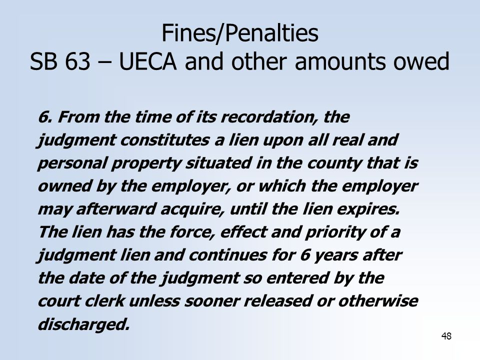 48 6. From the time of its recordation, the judgment constitutes a lien upon all real and personal property situated in the county that is owned by th