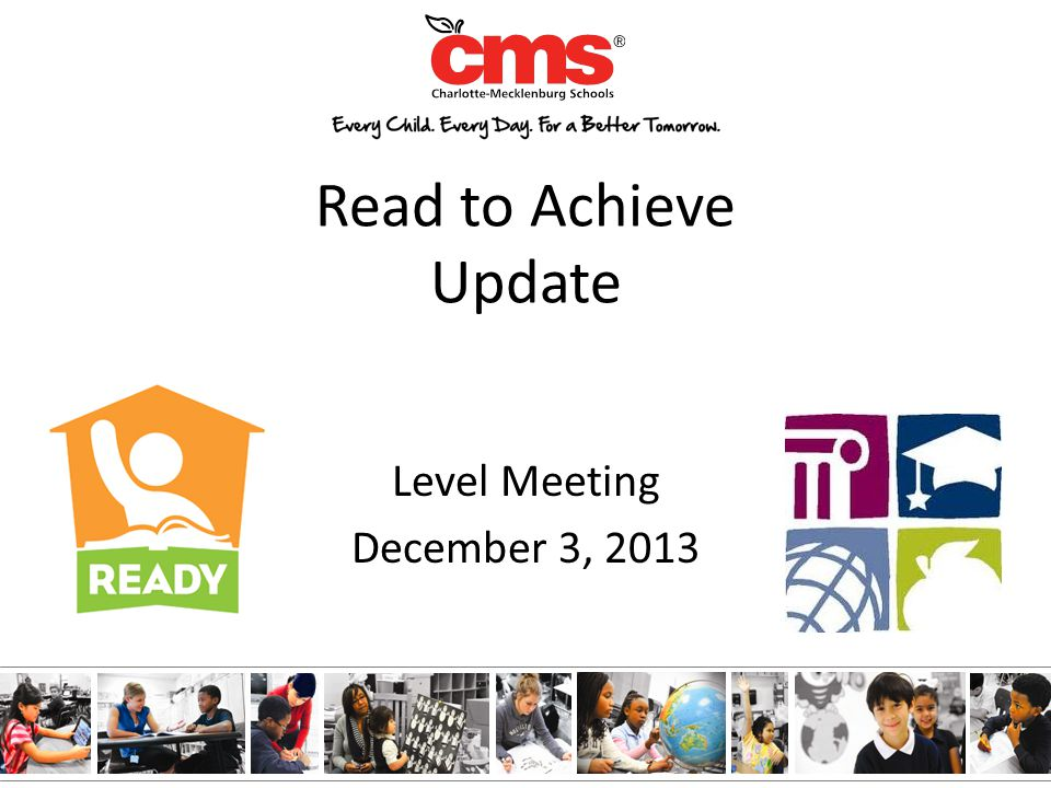Read to Achieve Update Level Meeting December 3, 2013