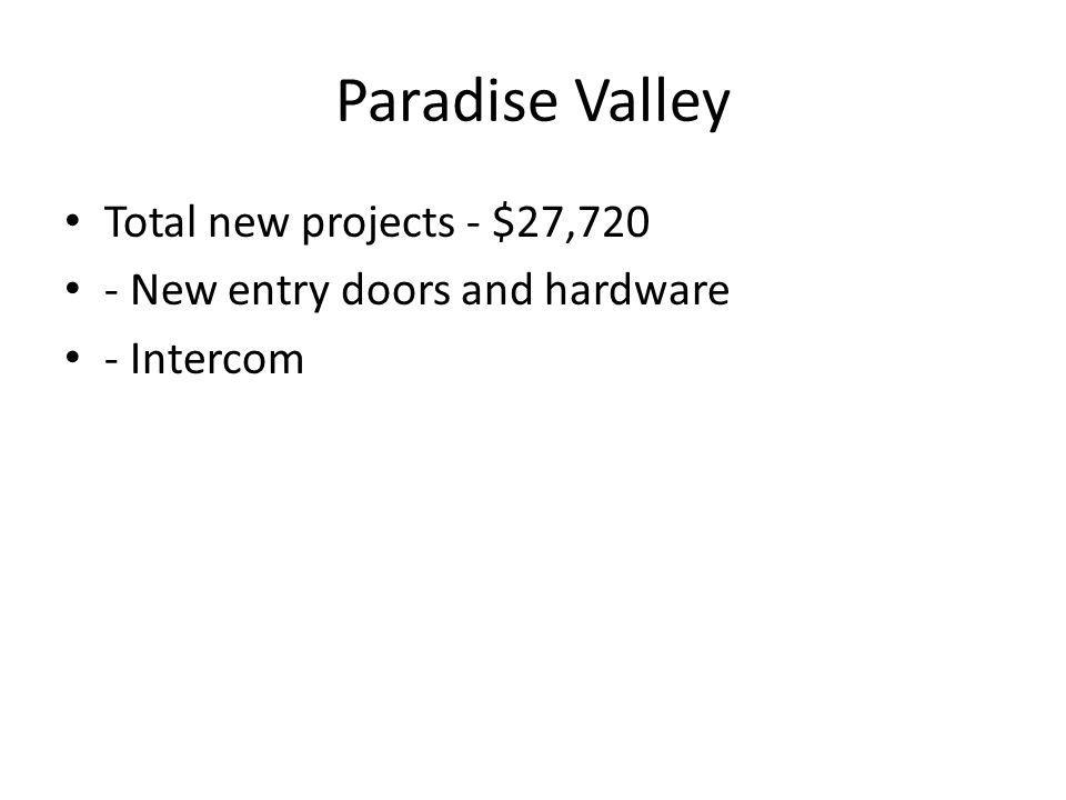 Paradise Valley Total new projects - $27,720 - New entry doors and hardware - Intercom