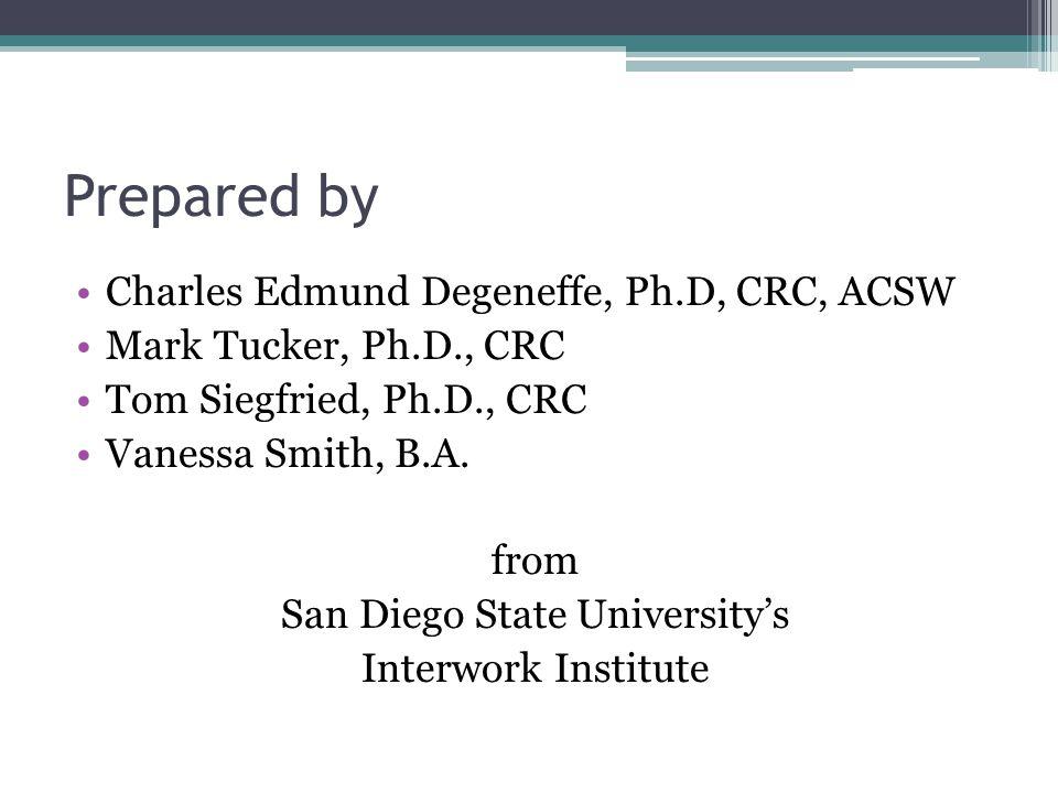 Prepared by Charles Edmund Degeneffe, Ph.D, CRC, ACSW Mark Tucker, Ph.D., CRC Tom Siegfried, Ph.D., CRC Vanessa Smith, B.A.