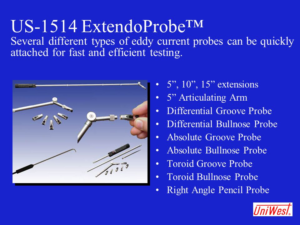 """US-1514 ExtendoProbe™ Several different types of eddy current probes can be quickly attached for fast and efficient testing. 5"""", 10"""", 15"""" extensions 5"""