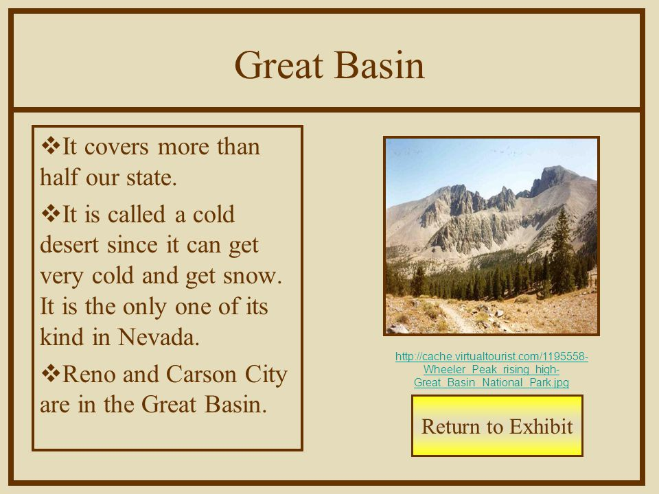 Great Basin  It covers more than half our state.