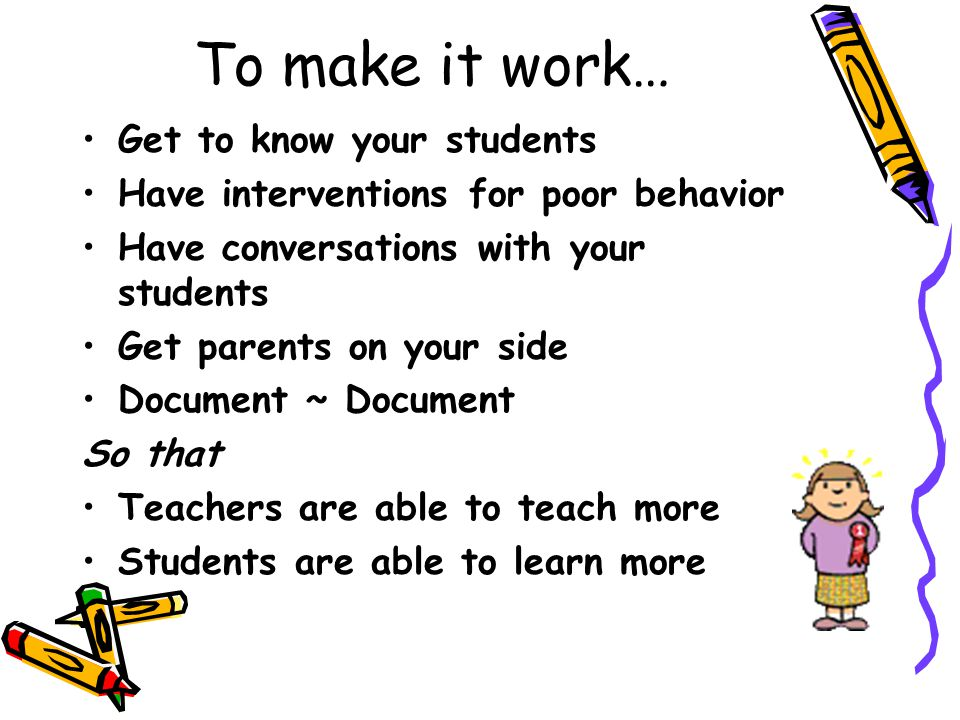 ROUTINES Establish routines for everything Teach students the routines Practice the routines at the beginning of the year Expect students to follow the routines throughout the year Revisit/review the routines Monitor constantly Stick to it!!.