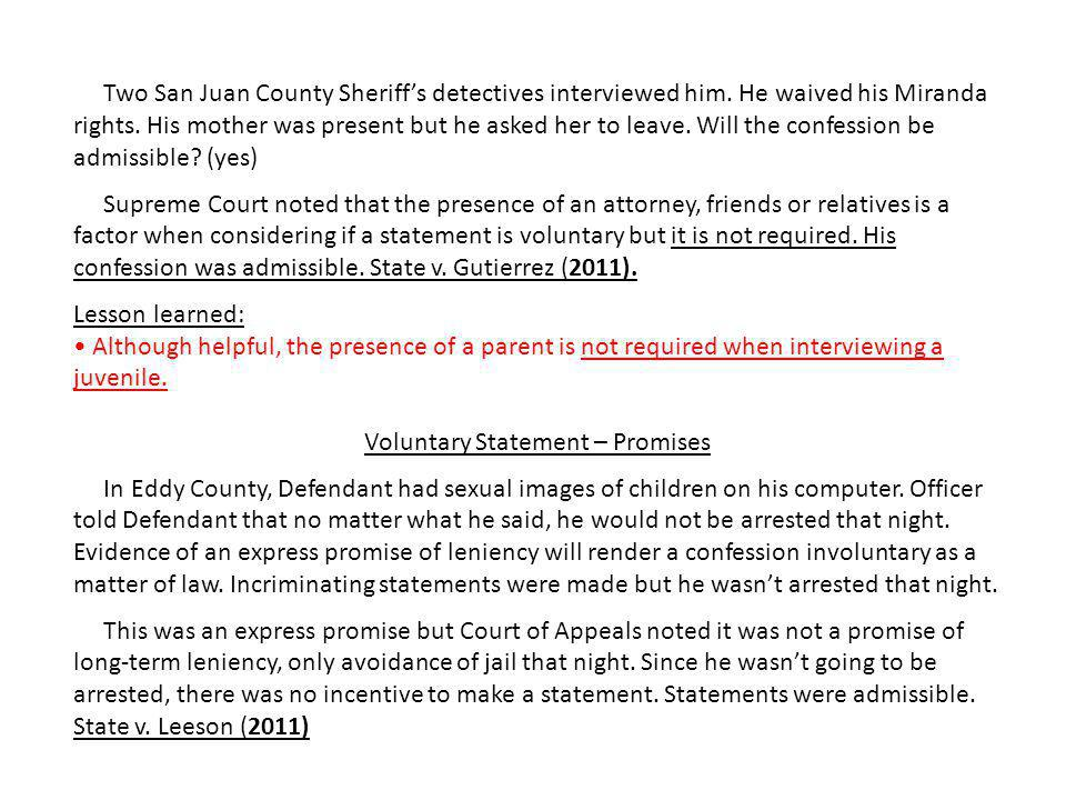 Two San Juan County Sheriff's detectives interviewed him.