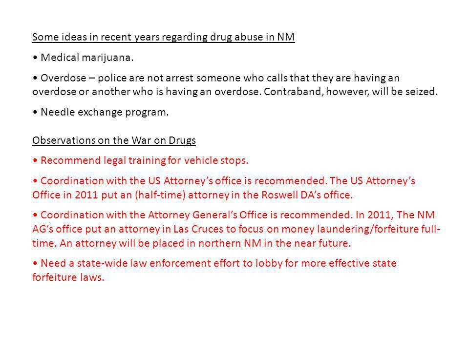 Some ideas in recent years regarding drug abuse in NM Medical marijuana.