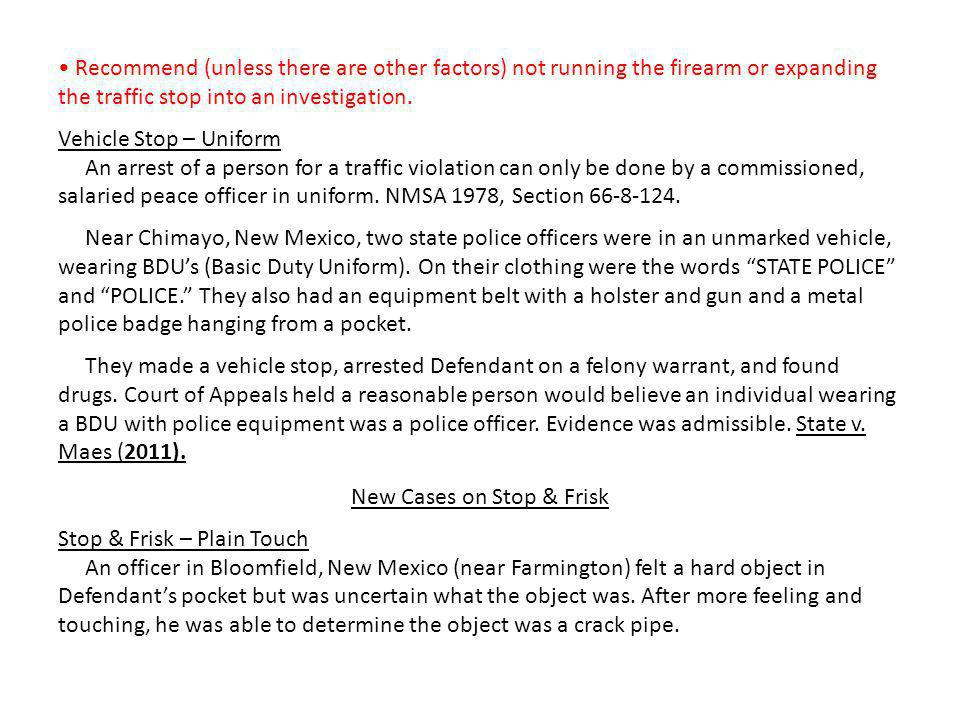 Recommend (unless there are other factors) not running the firearm or expanding the traffic stop into an investigation.