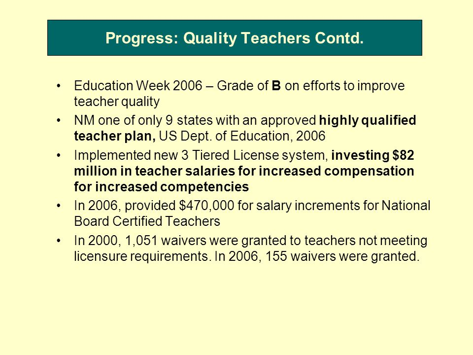 Progress: Quality Teachers Contd.