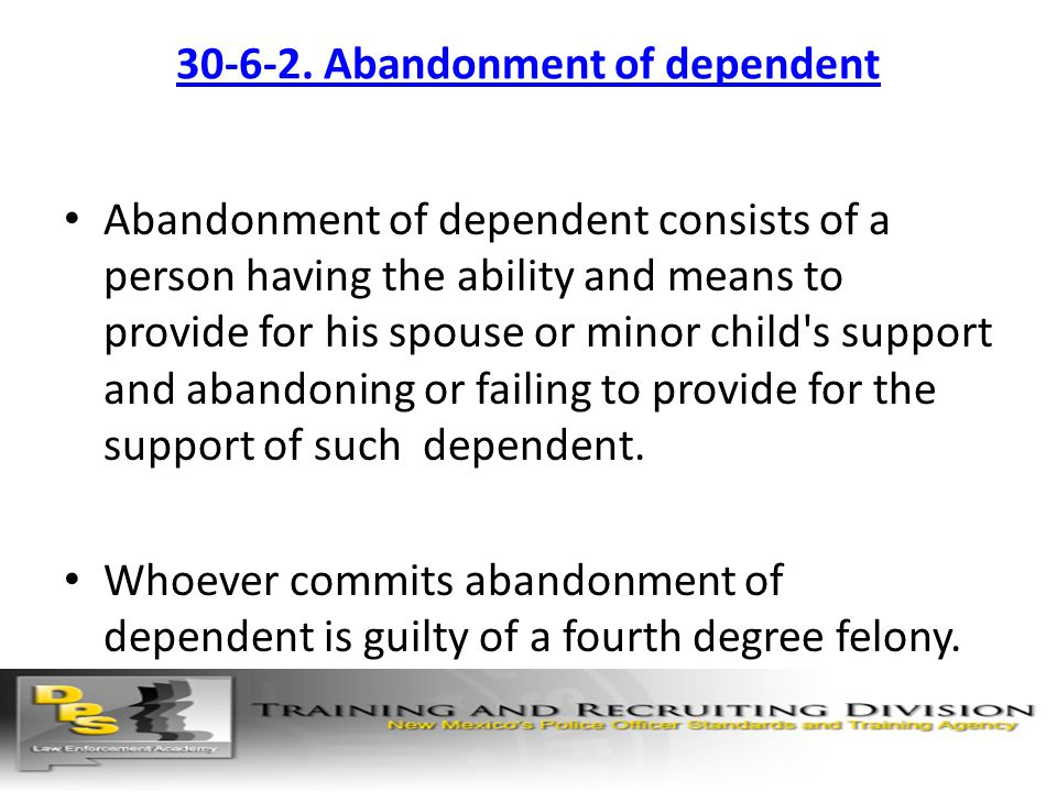 30-6-2. Abandonment of dependent Abandonment of dependent consists of a person having the ability and means to provide for his spouse or minor child's