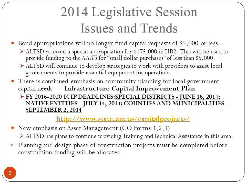 2014 Legislative Session Issues and Trends 6 Bond appropriations will no longer fund capital requests of $5,000 or less.  ALTSD received a special ap