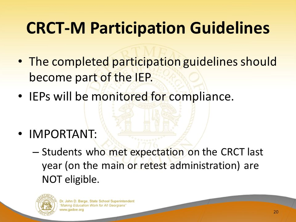 CRCT-M Participation Guidelines The completed participation guidelines should become part of the IEP.