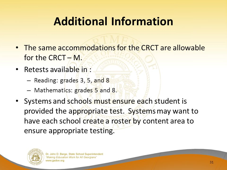 Additional Information The same accommodations for the CRCT are allowable for the CRCT – M.