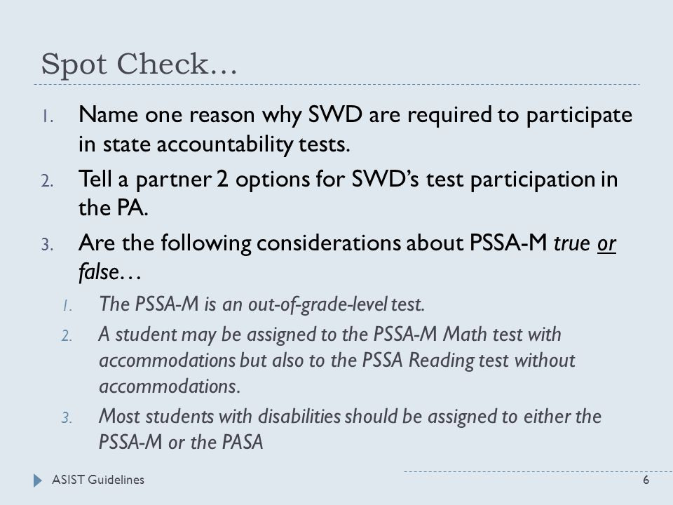 Spot Check… 1. Name one reason why SWD are required to participate in state accountability tests.