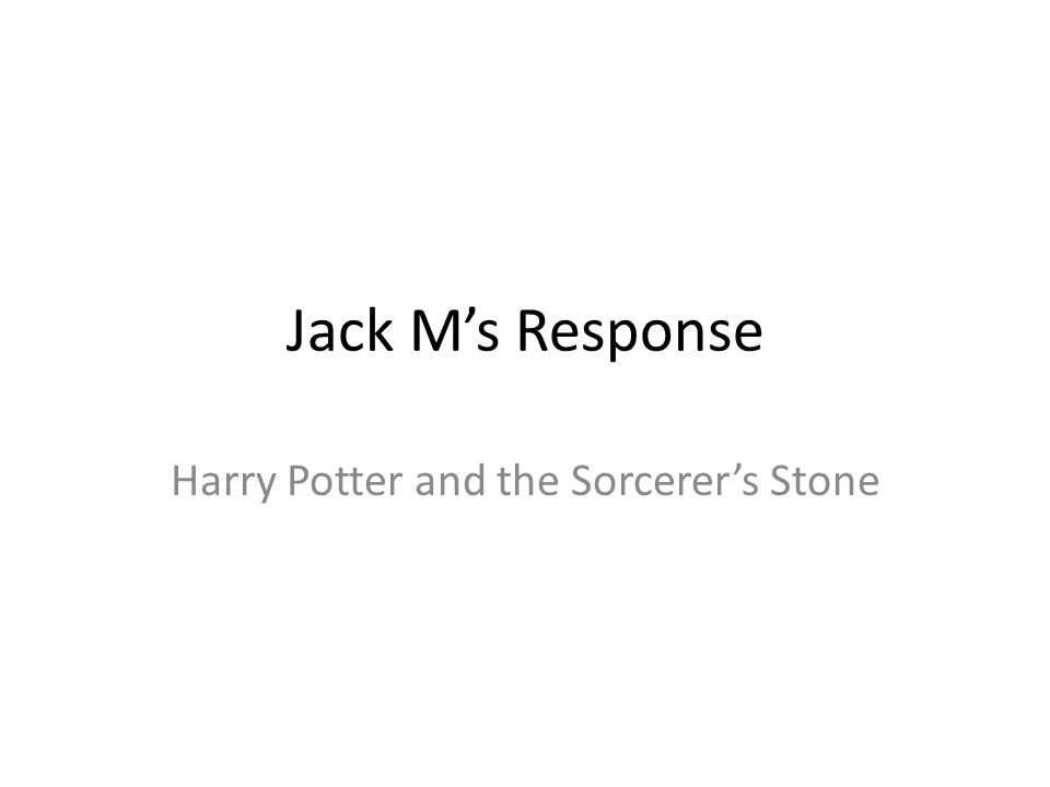 Jack M's Response Harry Potter and the Sorcerer's Stone