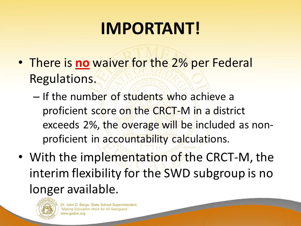 IMPORTANT.There is no waiver for the 2% per Federal Regulations.