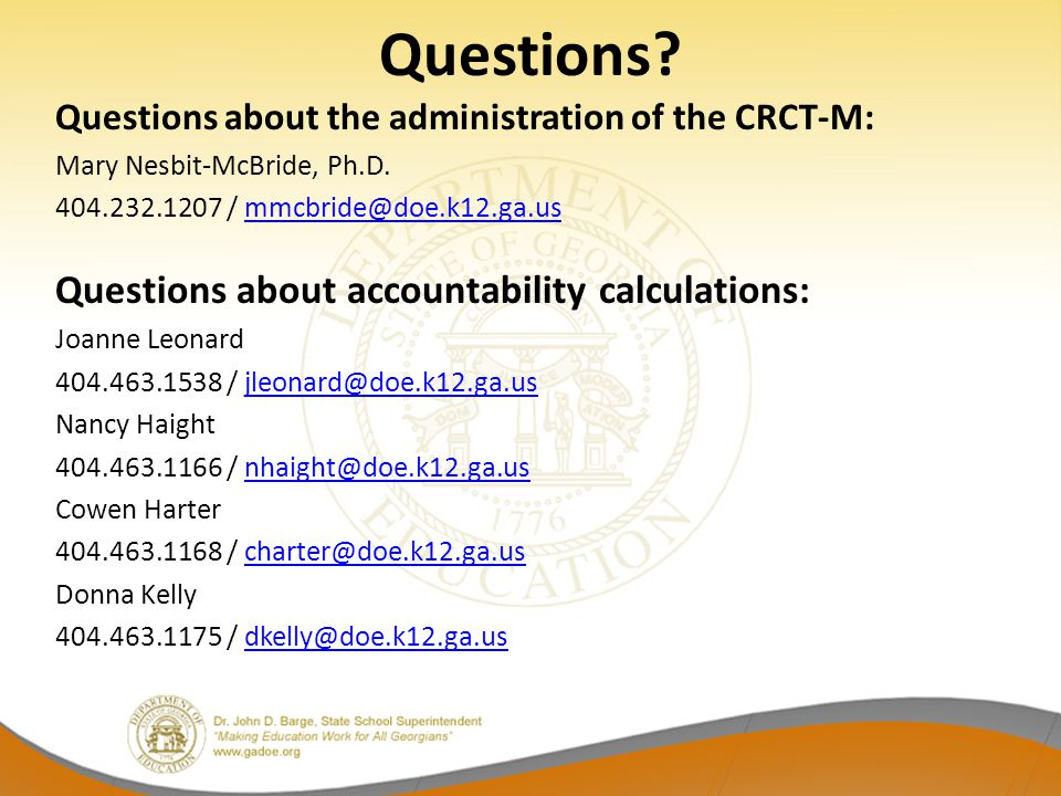 Questions.Questions about the administration of the CRCT-M: Mary Nesbit-McBride, Ph.D.