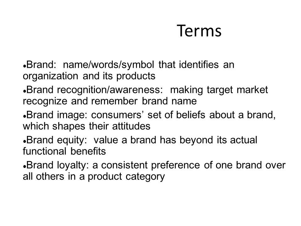 Branding Process Brand Awareness Brand Image Brand Equity Brand Loyalty