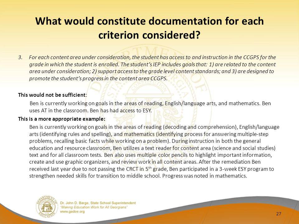 What would constitute documentation for each criterion considered? 3. For each content area under consideration, the student has access to and instruc