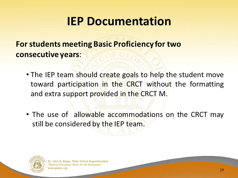 IEP Documentation For students meeting Basic Proficiency for two consecutive years: The IEP team should create goals to help the student move toward p
