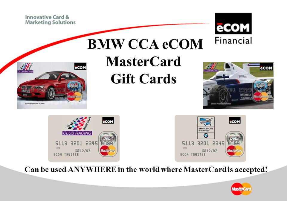 BMW CCA eCOM MasterCard Gift Cards Can be used ANYWHERE in the world where MasterCard is accepted!