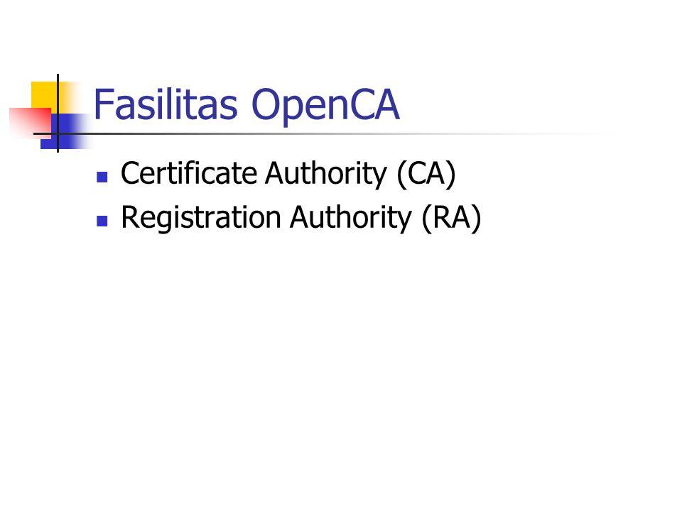 Fasilitas OpenCA Certificate Authority (CA) Registration Authority (RA)