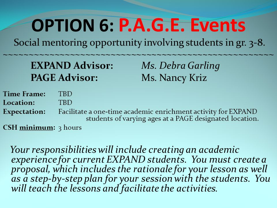 OPTION 6: P.A.G.E. Events Social mentoring opportunity involving students in gr.