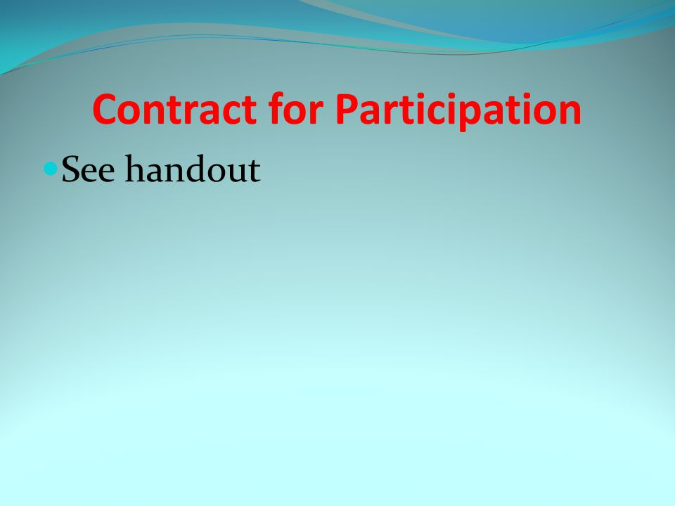 Contract for Participation See handout