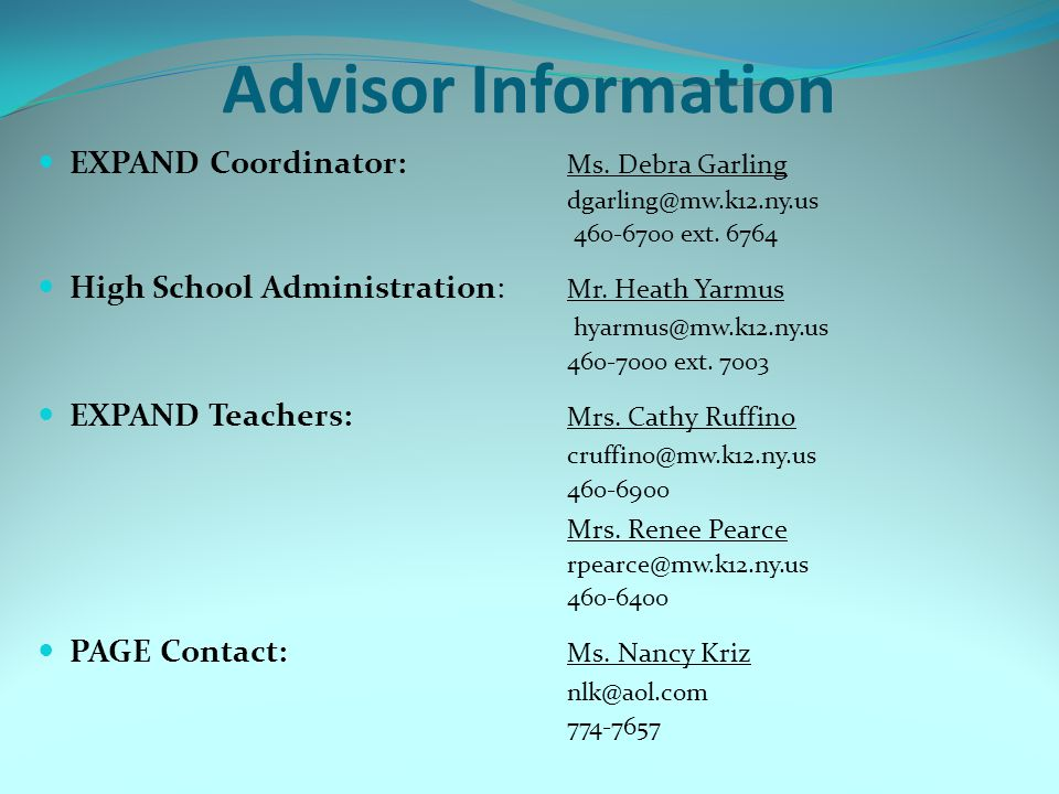 Advisor Information EXPAND Coordinator: Ms. Debra Garling dgarling@mw.k12.ny.us 460-6700 ext.