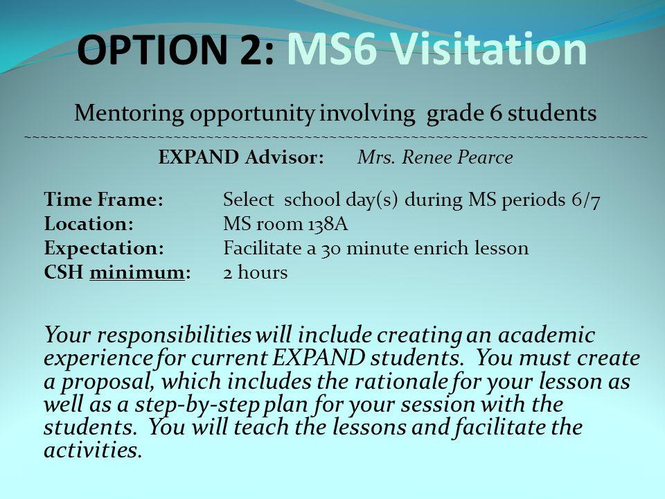 OPTION 3: MS7/8 Visitation Mentoring opportunity involving grade 7/8 students ~~~~~~~~~~~~~~~~~~~~~~~~~~~~~~~~~~~~~~~~~~~~~~~~~~~~~~~~~~~~~~~~~~~~~~~~~~~~~~~ EXPAND Advisor:Mrs.