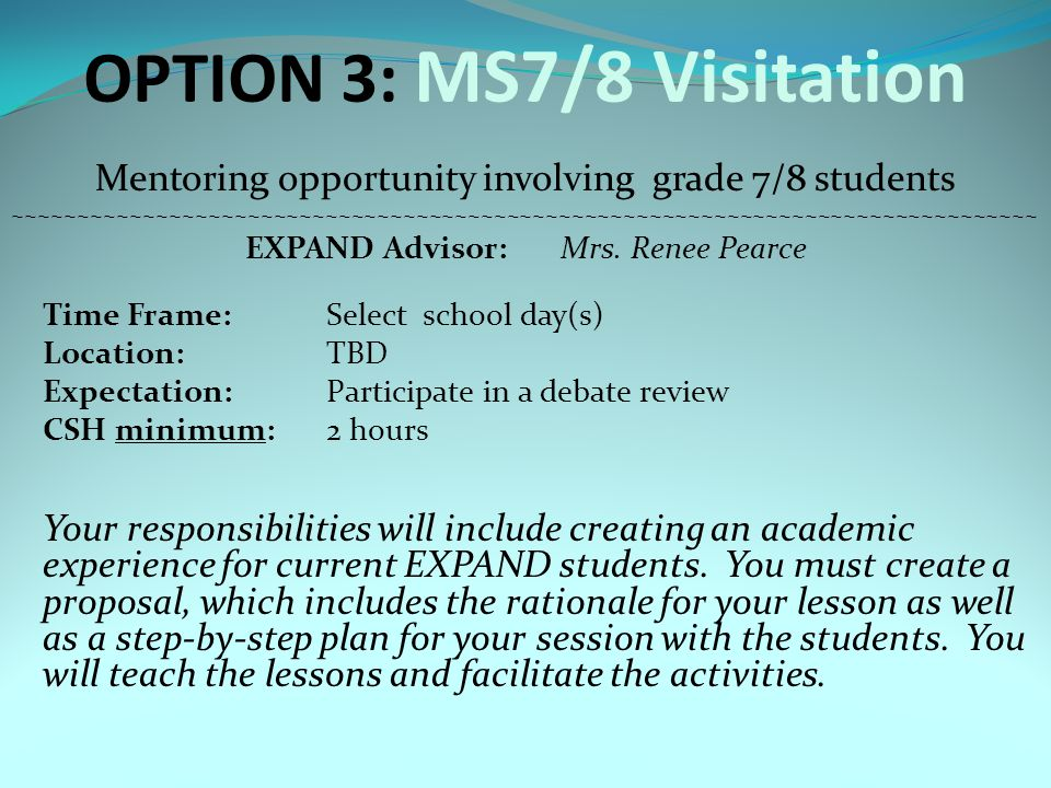 OPTION 3: MS7/8 Visitation Mentoring opportunity involving grade 7/8 students ~~~~~~~~~~~~~~~~~~~~~~~~~~~~~~~~~~~~~~~~~~~~~~~~~~~~~~~~~~~~~~~~~~~~~~~~~~~~~~~ EXPAND Advisor:Mrs.