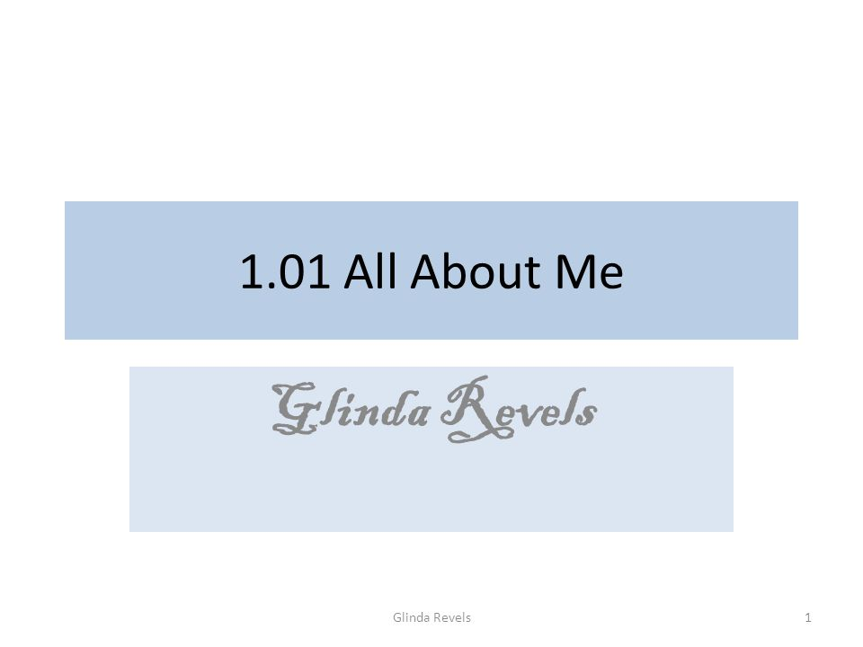 1.01 All About Me Glinda Revels 1