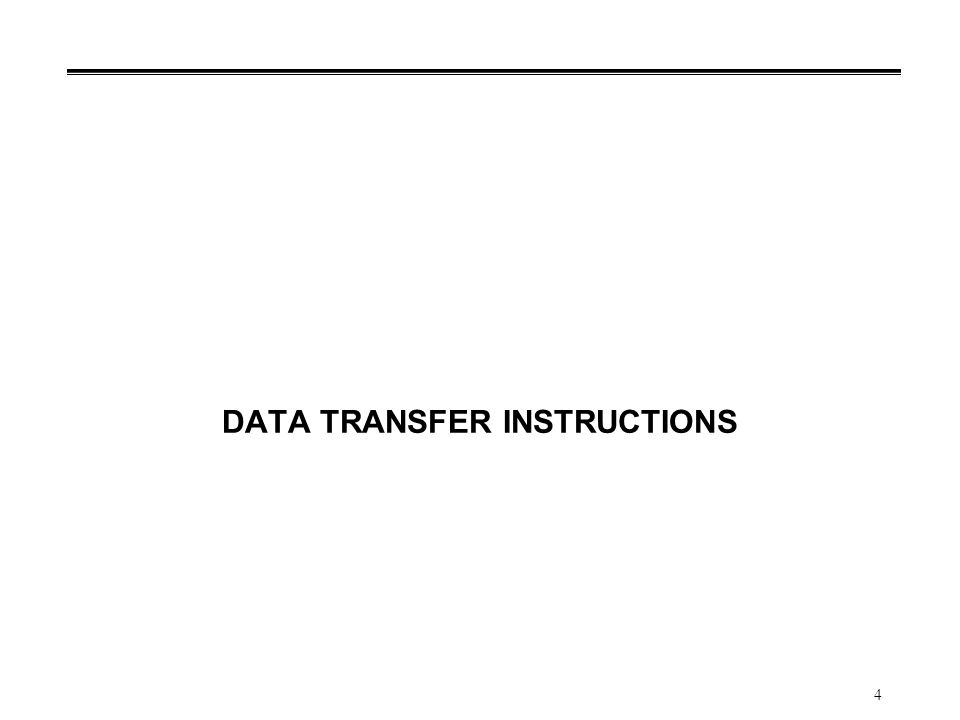4 DATA TRANSFER INSTRUCTIONS